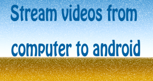 stream videos from your computer to android